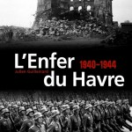 L'enfer du Havre 1940-1944