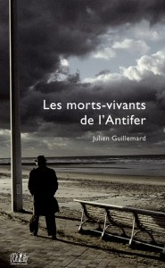 Les morts-vivants de l'Antifer, Julien Guillemard