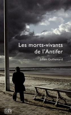 Les morts-vivants de l'Antifer, Julien Guillemard