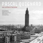 Pascal Quignard, une enfance havraise