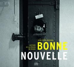 Bonne-Nouvelle, histoire de la prison de Rouen